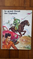 LE GRAND CIRCUIT DES CAPITALES  CHOCOLAT MENIER EDITION 1957  IMPRIMERIE CRETE - Books, Magazines, Comics
