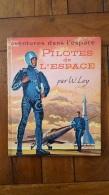 PILOTES DE L'ESPACE PAR W.  LEY  EDITION DES DEUX COQS  D'OR 1958 - Non Classés