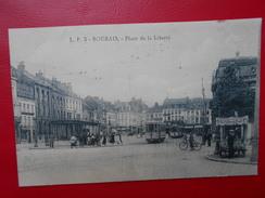 Roubaix :Place De La Liberté-TRAM-ANIMATION (R38) - Roubaix