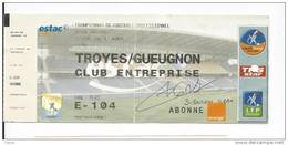 4 F - FOOT BALL - LIGUE 1 - TICKET D´ENTREE - TROYES GUEUGNON  2004-2005  AVEC SIGNATURE DE SEBASTIEN GRAK De TROYES - Football
