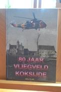 80 Jaar Vliegveld Koksijde; Willy Vilain.. - Histoire
