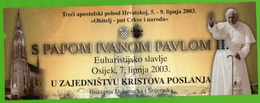 POPE JOHN PAUL II - Visit Croatiia 2003. Ticket * Pape Papst Papa Paus Karol Wojtyla Jean Juan Pablo Christianity - Religion &  Esoterik