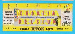 CROATIA : BELGIUM - 2001. FIFA FOOTBALL WORLD CUP Qual. Match * Ticket Billet Soccer Fussball Futbol Calcio Foot Belgie - Match Tickets