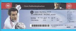 DENMARK : RUSSIA - 2012. INTERNATIONAL FRIENDLY FOOTBALL MATCH * Ticket Billet Soccer Fussball Futbol Calcio Foot Russie - Match Tickets