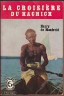 HENRY DE MONFREID / LA CROISIERE DU HACHICH / LIVRE DE POCHE EXPLORATION 1962 D21 - Kultur