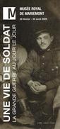 Dépliant De Présentation De L'exposition Une Vie De Soldat - La Grande Guerre Au Jour Le Jour Musée De Mariemont, 2009 - Autres Collections