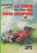 Le Course Des Super-Champions - D' Eric Speed - Bibliothèque Verte - 1979 - Biblioteca Verde