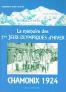 LIVRE - LA MEMOIRE DES 1ERS JEUX OLYMPIQUES D'HIVER DE CHAMONIX 1924 - - Livres