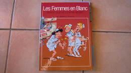 LES FEMMES EN BLANC T15 AVANT QUE LE COR NE M'USE   BERCOVICI CAUVIN - Femmes En Blanc, Les