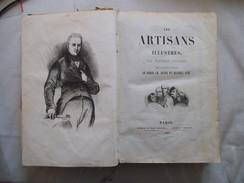 LES ARTISANS ILLUSTRES PAR EDOUARD FOUCAUD SOUS LA DIRECTION DE MESSIEURS LE BARON CH. DUPIN ET BLANQUI AINE 1841 - 1801-1900