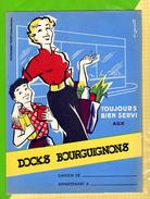 PROTEGE CAHIER  : Toujours Bien Servi Aux DOCKS BOURGUIGNONS Bourgogne - Protège-cahiers