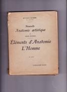 NOUVELLE ANATOMIE ARTISTIQUE; ELEMENTS D'ANATOMIE: L'HOMME Par Docteur Paul RICHER, Librairie Plon 1946 - Art