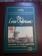Savenay Et Son Canton Par La Carte Postale - En Loire Inferieure - 1984 - 206 Pages - Frais De Port 5 Euros - Livres