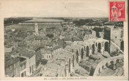 13 - Arles - Les Arènes Et Le Rhône - Arles