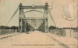 13 - Arles - Vue Du Pont à Trinquetaille Sur Le Rhône - Arles