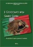 IL CIOCCOLATO NELLA GRANDE GUERRA 1914 /1918 - Chocolate Great War WW1. - Guerra 1914-18