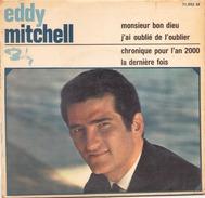 45 TOURS EDDY MITCHELL BARCLAY 71053 MONSIEUR BON DIEU / J AI OUBLIE DE L OUBLIER / CHRONIQUE POUR L AN 2000 + 1 - Vinyles