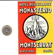 ETIQUETA DE HOTEL  - HOTEL RESTAURANTE MONASTERIO MONTSERRAT  -BARCELONA - Etiquetas De Hotel