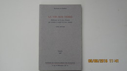 BAUDOUIN DE BODINAT / LA VIE SUR TERRE / TOME 1er / 1996 Editions De L'Encyclopédie Des Nuisances - Other