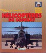 « Pilotes D'hélicoptères De Combat » DAVID OLIVIER – Ed. Atlas (1991) - Aviation