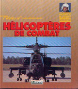 « Pilotes D'hélicoptères De Combat » DAVID OLIVIER – Ed. Atlas (1991) - Luchtvaart