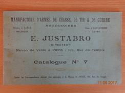 ARMES  &  MUNITIONS  --  MANUFACTURE  ARMES DE CHASSE, DE TIR & DE GUERRE  --  E.  JUSTABRO  --  CATALOGUE  N° 7 - Catalogues