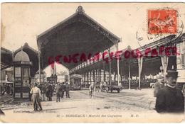 33 - BORDEAUX- MARCHE DES CAPUCINS  1910 - Bordeaux