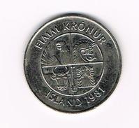 )  IJSLAND  5 KRONUR 1981 - Islande