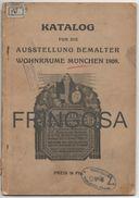 Katalogo Für Die Ausstellung Bemalter Wohnräume München 1909. - Catalogues