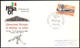 ITALIA TORINO 1961 - ITALIA '61 - CAMPIONATI EUROPEI DI HOCKEY SU PISTA - BUSTA UFFICIALE - Sonstige