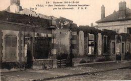 CPA MILITARIA - GUERRE 1914-15-16- CREIL RUE GAMBETTA MAISONS INCENDIEES PAR LES ALLEMANDS - Guerre 1914-18
