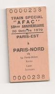 TICKET TRAIN SPECIAL AFAC 50EME ANNIVERSAIRE 20 OCTOBRE 1979 PARIS EST A PARIS NORD VIA LA FERTE MILON REIMS LA   Cpa620 - Chemins De Fer