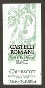 ITALIA - Etichetta Vino CASTELLI ROMANI Cantine COLDIBACCO Bianco Del LAZIO - Witte Wijn