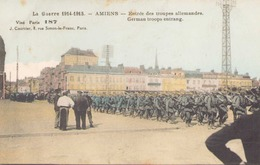 La Guerre 1914-1915 Amiens Entree Des Troupes Allemandes - War 1914-18