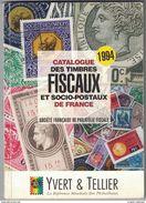 Yvert 1994 Catalogue Des Timbres FISCAUX ET SOCIO-POSTAUX De FRANCE (livre Occasion / Philatélie Fiscale Fiscal) - France
