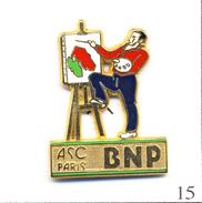 Pin´s - Banque / Assurance - BNP / ASC Paris - Le Peintre. Est. Ballard. Zamac. T312-15 - Banques