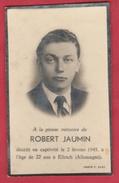 Militaire/ Prisonniers - Robert Jaumin , Décédé En Captivité Le 2 Février 1945 à Ellrich ( Allemagne ) - Décès