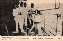CPA MILITARIA - A BORD D'UN CROISEUR TURC 1914 - Guerra 1914-18