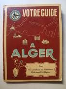 VOTRE GUIDE À ALGER, AVEC NOS SOUHAITS DE BIENVENUE / WELCOME TO ALGIERS - ALGERIA, PUBLIMONDE 1950 APROX. VIN ALGÉRIANA - Exploration/Voyages