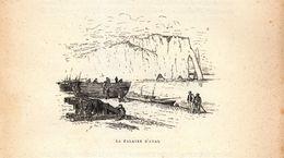 Vers 1890 - Gravure Sur Bois - Étretat (Seine-Maritime) - La Falaise D'aval - FRANCO DE PORT - Estampes & Gravures