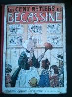 Bande-Dessinée Ancienne - Les Cent Metiers De Bécassine, Ed. Gautier-Langereau 1927, Ill. Pinchon, Texte Caumery - Bécassine
