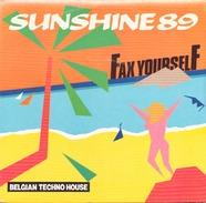 45 TOURS FAX YOURSELF CBS 13255 SUNSHINE 89 / TECHNO JAM - Dance, Techno & House