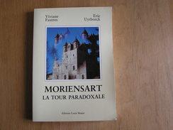 MORIENSART LA TOUR PARADOXALE 1500 Exemplaires V Fautres E Uytborck Régionalisme Brabant Wallon - Cultuur