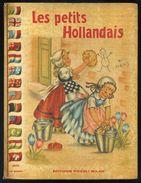 COLOMBINI MONTI - LES PETITS HOLLANDAIS - ILL. MARIAPIA - 1949 EDIZ. PICCOLI - Libri, Riviste, Fumetti
