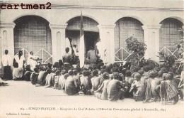 BRAZZAVILLE CONGO FRANCAIS RECEPTION DU CHEF MAKOKO A L'HOTEL DU COMMISSAIRE 1895 AFRIQUE - Brazzaville