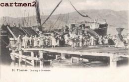 D.W.I. SAINT-THOMAS ANTILLES ILES VIERGES COALING A STEAMER ST THOMAS ISLAND - Vierges (Iles), Britann.