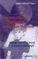 Verwahrlosung - Devianz - Antisoziale Tendenz: Stränge Zwischen Sozial- Und Sonderpädagogik - Unclassified