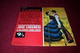 JOSE LUCCHESI ° TANGOS / LA CUMPARSITA / YO NO PORQUE TE QUIERO / VIOLETTA / MI ULTIMA COPA - Vinyl Records