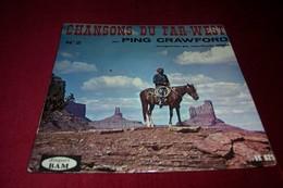 PING CRAWFORD  ° CHANSONS DU FAR WEST No2 - Country & Folk