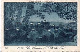 CHANTECLER De Edmond ROSTAND - Acte II - Les Nocturnes - L' Ode A La Nuit  (97756) - Théâtre